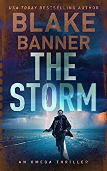 The Storm - An Omega Thriller (Omega Series Book 3) by [Banner, Blake]