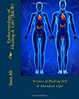Endocrinology of Healing & Life! (B&W): Science of Self-Healing & Abundant Life!