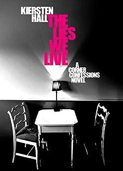 [Hall, Kiersten]のThe Lies We Live (Corner Confessions Novels Book 2) (English Edition)