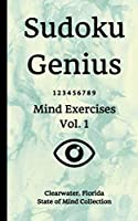 Sudoku Genius Mind Exercises Volume 1: Clearwater, Florida State of Mind Collection