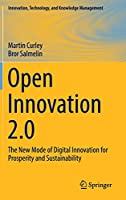 Open Innovation 2.0: The New Mode of Digital Innovation for Prosperity and Sustainability (Innovation, Technology, and Knowledge Management)