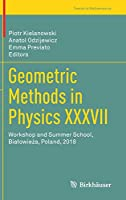 Geometric Methods in Physics XXXVII: Workshop and Summer School, Białowieża, Poland, 2018 (Trends in Mathematics)