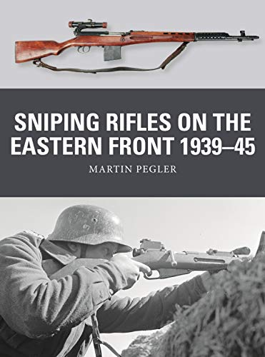 Sniping Rifles on the Eastern Front 1939–45 (Weapon Book 67) (English Edition)