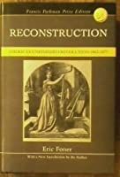 Reconstruction America's Unfinished Revolution 1863-1877 [並行輸入品]