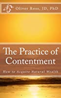The Practice of Contentment: How to Acquire Natural Wealth