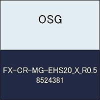 OSG エンドミル FX-CR-MG-EHS20_X_R0.5 商品番号 8524381