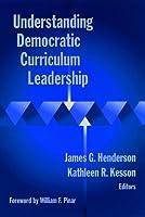 Understanding Democratic Curriculum Leadership