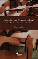 Educação Para a Democracia no Brasil. Fundamentação Filosófica a Partir de John Dewey e Jürgem Habermas