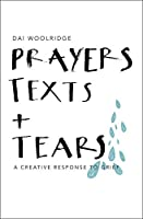 Prayers, Texts and Tears: A Creative Response to Grief
