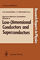 Electron-Electron Correlation Effects in Low-Dimensional Conductors and Superconductors (Research Reports in Physics)