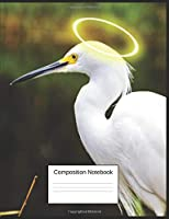 Composition Notebook: Wide Ruled Composition Notebook Gift For Grandchildren, Children, Seniors, Women, and Teen Egret Bird Lovers, Blank Lined Journal and Home school Workbook for Students(7.44 x 9.69 inches, 120 Pages)