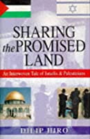 Sharing the Promised Land: Interwoven Tale of Israelis and Palestinians