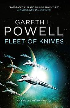 [Powell, Gareth L.]のFleet of Knives: An Embers of War novel (English Edition)