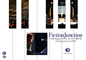FictionJunction~Yuki Kajiura LIVE vol.#4 PART II~ Everlasting Songs Tour 2009 [DVD]