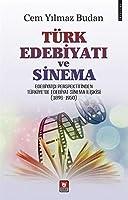 Türk Edebiyati ve Sinema - Edebiyatci Perspektifinden Türkiye'de Edebiyat-Sinema Iliskisi (1896-1950)