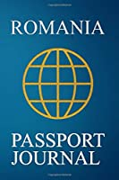 Romania Passport Journal: Blank Lined Romania Travel Journal/Notebook/Diary - Great Gift/Present/Souvenir for Travelers