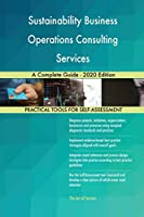 Sustainability Business Operations Consulting Services A Complete Guide - 2020 Edition