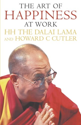The Art Of Happiness At Work (English Edition)