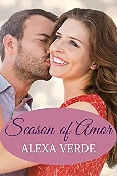 Season of Amor: Faith-filled, sweet, heartwarming, small-town romance with elements of suspense (Rios Azules Romances: the Macalisters Book 3) by [Verde, Alexa]