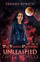 Unleashed (The Vampire Prophecies Book 2 ): A Dark Paranormal Series