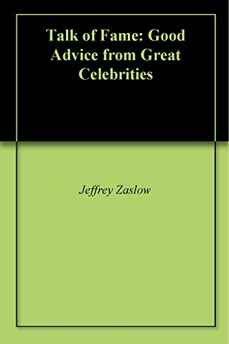 Download Talk of Fame: Good Advice from Great Celebrities (English Edition) B01NAZL47L