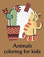 Animals Coloring For Kids: Children Coloring and Activity Books for Kids Ages 2-4, 4-8, Boys, Girls, Christmas Ideals (Genius Activities)