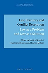 Law, Territory and Conflict Resolution: Law As a Problem and Law As a Solution (Studies in Territorial and Cultural Diversity Governance)
