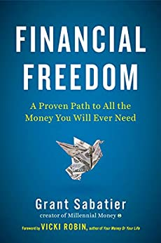 Financial Freedom: A Proven Path to All the Money You Will Ever Need by [Sabatier, Grant]