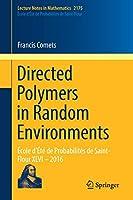 Directed Polymers in Random Environments: École d'Été de Probabilités de Saint-Flour XLVI – 2016 (Lecture Notes in Mathematics)