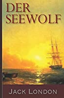 Jack London: Der Seewolf