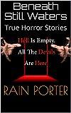 Beneath Still Waters: True Horror Stories (English Edition)
