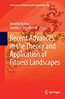 Recent Advances in the Theory and Application of Fitness Landscapes (Emergence, Complexity and Computation)
