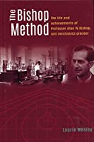 The Bishop Method: The Life and Achievements of Professor Alan Bishop, Soil Mechanics Pioneer