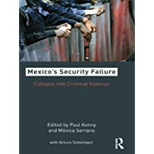 Mexico's Security Failure: Collapse into Criminal Violence