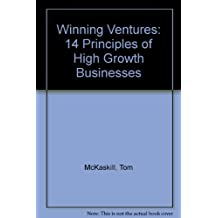 Winning Ventures: 14 Principles of High Growth Businesses