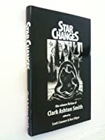 Star Changes: The Science Fiction Of Clark Ashton Smith