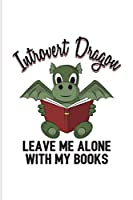 Introvert Dragon Leave Me Alone With My Books: Funny Shy Character Undated Planner | Weekly & Monthly No Year Pocket Calendar | Medium 6x9 Softcover | For Antisocial Girl & Boy Fans