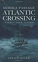 Middle Passage Atlantic Crossing: Journey from Slavery