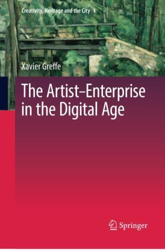 The Artist–Enterprise in the Digital Age (Creativity, Heritage and the City)