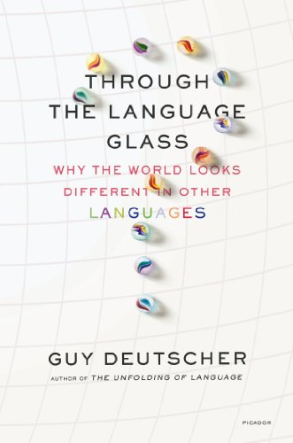 Through the Language Glass: Why the World Looks Different in Other Languagesの詳細を見る