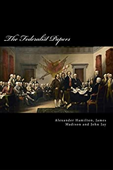 The Federalist Papers by [Jay, John]