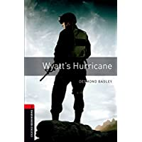 Oxford Bookworms Library: Wyatt's Hurricane1000 Headwords Level 3