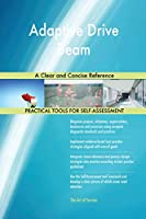 Adaptive Drive Beam A Clear and Concise Reference