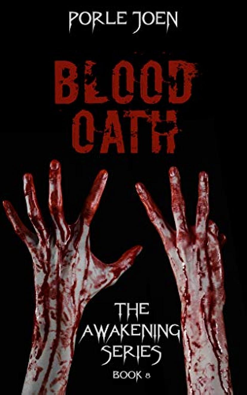 資格情報ピクニックをする突然のBlood Oath (Awakening Book 8) (English Edition)
