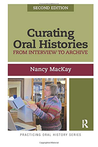 Download Curating Oral Histories, Second Edition (Practicing Oral History) 161132856X