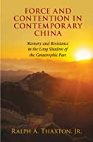 Force and Contention in Contemporary China: Memory and Resistance in the Long Shadow of the Catastrophic Past (Cambridge Studies in Contentious Politics)