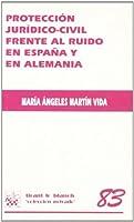 Protección jurídico-civil frente al ruido en España y Alemania