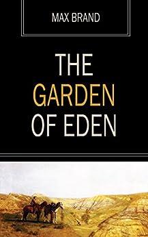 The Garden of Eden by [Max Brand]