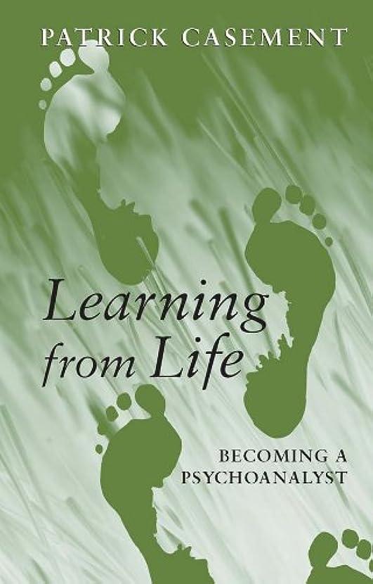 誠実さへこみメンタルLearning from Life: Becoming a Psychoanalyst (English Edition)