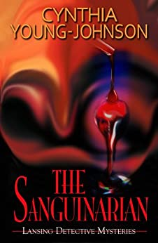 The Sanguinarian (Lansing Detective Mysteries Book 1) by [Young-Johnson, Cynthia]